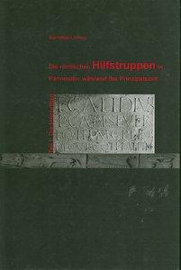 Die römische Hilfstruppen in Pannonien während der Prinzipatszeit